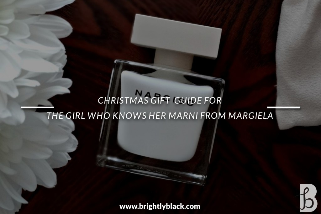 Christmas Gift Guide For the Girl Who Knows Her Marni From Magiela.