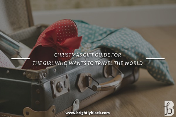 Christmas Gift Guide for the Girl Who Wants to Travel The World